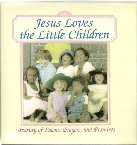 9780785318361: Jesus Loves the Little Children: Treasury of Poems, Prayers, and Promises
