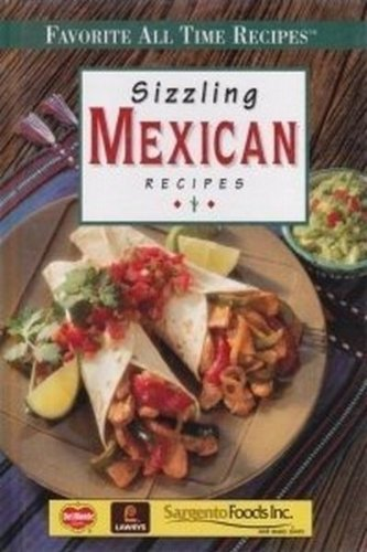 9780785318743: Sizzling Mexican recipes (Favorite all time recipes)