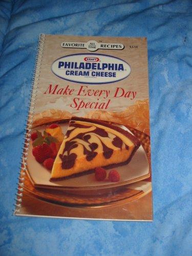 Make Every Day Special (Favorite All-Time Recipes): Kraft Philadelphia Brand