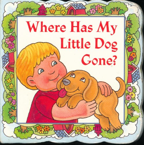 Where Has My Little Dog Gone?: Mahan, Ben, ill.,