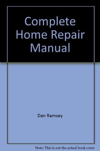 Complete Home Repair Manual: Dan Ramsey