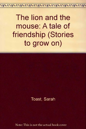 9780785321385: The lion and the mouse: A tale of friendship (Stories to grow on)