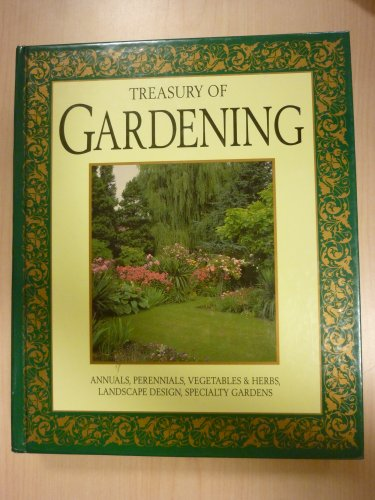 Treasury of Gardening (078532254X) by Carol Landa Christensen; Larry Hodgson; Peter Loewer; Ted Marston; Wayne S. Ambler