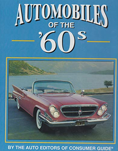 Automobiles of The '60s (9780785324812) by The Auto Editors of Consumer Guide