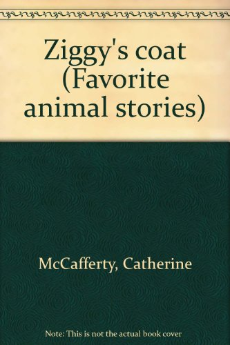 Ziggy's coat (Favorite animal stories) (0785325506) by McCafferty, Catherine
