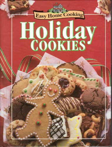 Easy Home Cooking: Holiday Cookies: Publications International