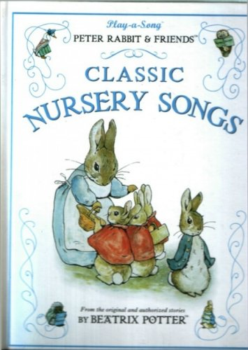 9780785326823: Classic Nursery Songs (Play-a-Song / Peter Rabbit & Friends)
