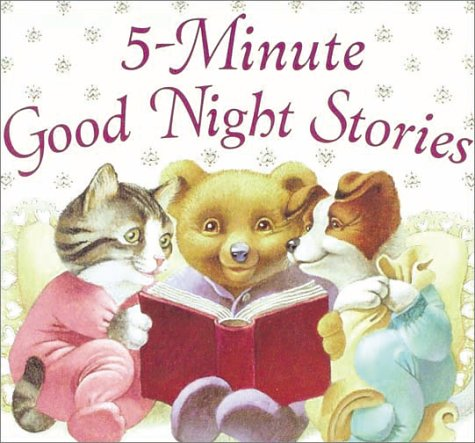 5 - MINUTE GOOD NIGHT STORIES