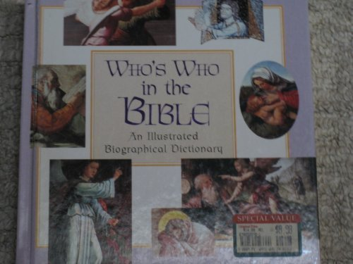 9780785327851: Who's Who in the Bible: An Illustrated Biographical Dictionary