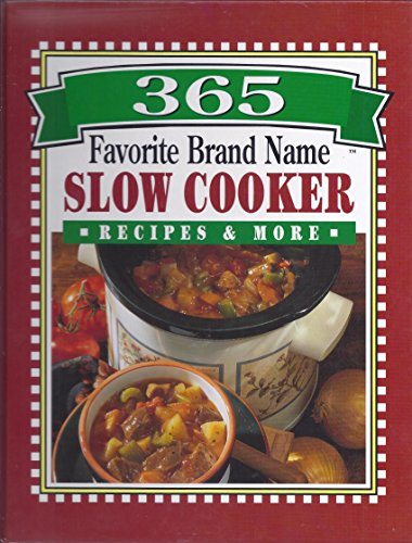 365 Favorite Brand Name Slow Cooker Recipes & More: COOKBOOK}