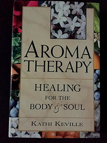 AromaTherapy: Healing for the Body & Soul
