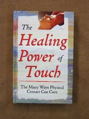 9780785328322: The healing power of touch: The many ways physical contact can cure