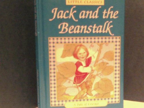 9780785329190: Jack and the Beanstalk: A Tale of Courage (Little Classics)