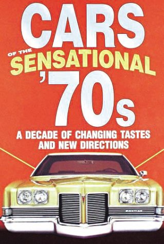 9780785329800: Cars of the Sensational '70s, A Decade of Changing Tastes and New Directions