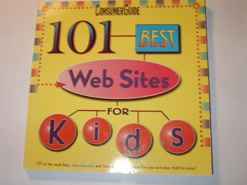 9780785330141: 101 best Web sites for kids: 101 of the most fun, educational, and interactive Web sites for you and your child to enjoy!