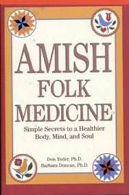 Amish Folk Medicine: Don Yoder; Barbara Duncan