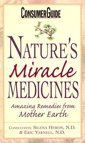Nature's Miracles : Healing Remedies from Mother: Consumer Guide Editors;