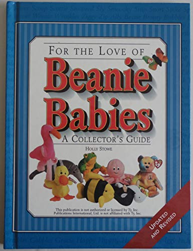 For the Love of Beanie Babies: A: Holly Stowe