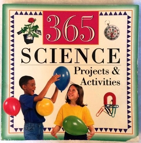 365 Science Projects & Activities: Perry, Phyllis J.