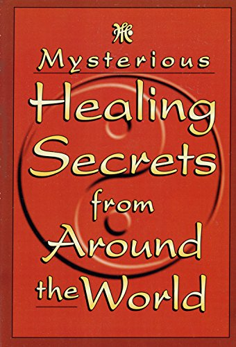 Mysterious Healing Secrets From Around The World: Laign, Jeffrey