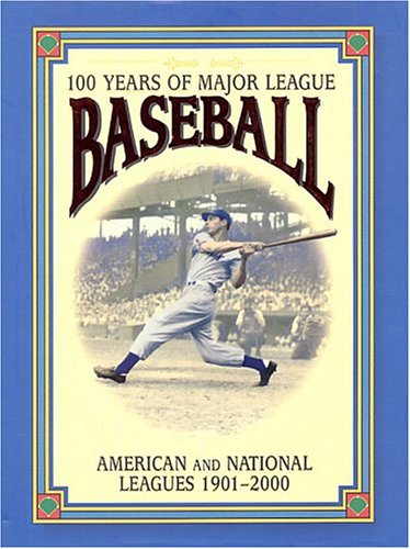 100 Years of Major League Baseball:: American and National Leagues, 1901-2000: Nemec, David;Wisnia,...