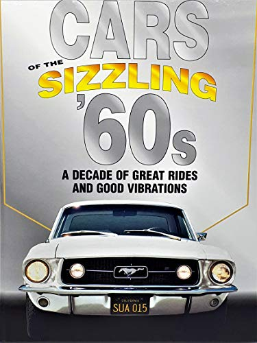 9780785344872: Cars Of The Sizzling 60's: A Decade Of Great Rides And Good Vibrations