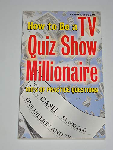 9780785346289: How to Be a TV Quiz Show Millionaire: 100's of Practice Questions