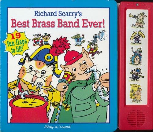 Richard Scarry's Best Brass Band Ever (Little Lift & Listen) (Play-a-Sound): Richard ...