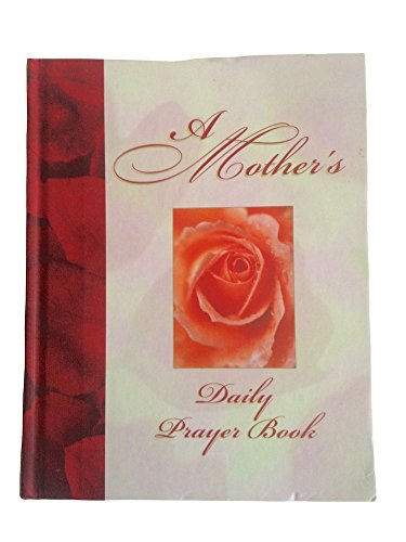 A Mothers Daily Prayer Book (9780785349105) by Elaine Creasman; June Eaton