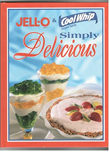 9780785354291: Jell-o & Cool Whip Simply Delicious [Hardcover] by Kraft Foods Company Staff