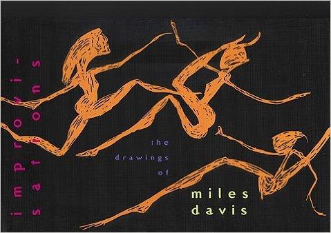 Improvisations: The Drawings of Miles Davis: Karras, Oz