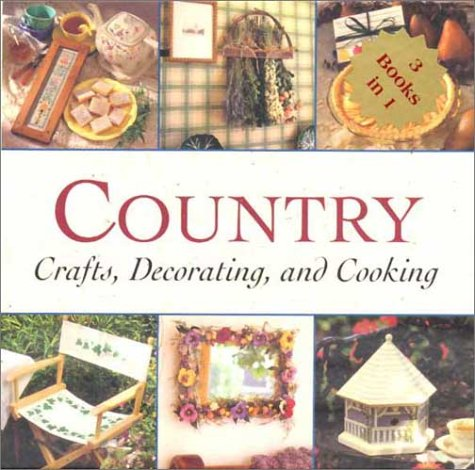 9780785360551: Country Crafts, Decorating, and Cooking