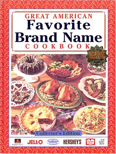Great American Favorite Brand Name Cookbook, Collector's Edition