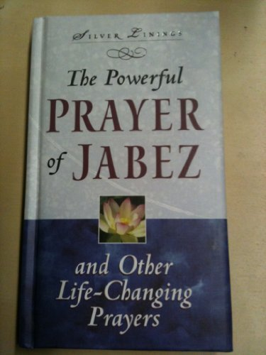 The Powerful Prayer of Jabez and Other Life-changing Prayers (9780785363187) by Randy Petersen
