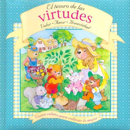 9780785368458: El Tesoro De Las Virtudes: Valor, Amor, Honestidad