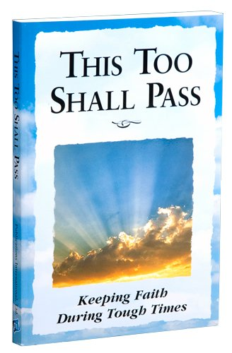 This Too Shall Pass: Keeping Faith During Tough Times (9780785368625) by Margaret Anne Huffman; Anne Broyles; June Eaton; Lynn James; Barbara Roberts Pine