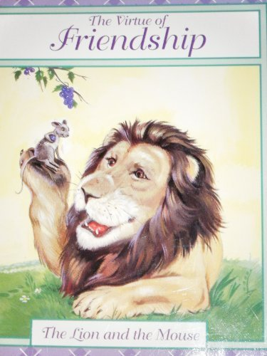9780785373025: The Virtue of Friendship;The Lion and the Mouse (The Virtue of Friendship)