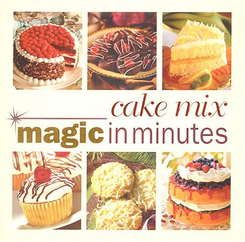 Cake Mix Magic in Minutes: Publications International Ltd