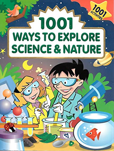 9780785383482: 1001 Ways To Explore Science And Nature