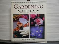 Gardening Made Easy (An Essential Guide): Betty Barr Mackey