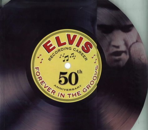 9780785383673: Elvis Forever in the Groove: Recording Career 50th Anniversary