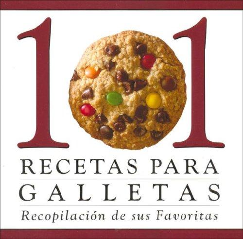 9780785385608: 101 Recetas Para Galletas: Recopilacion de sus Favoritas