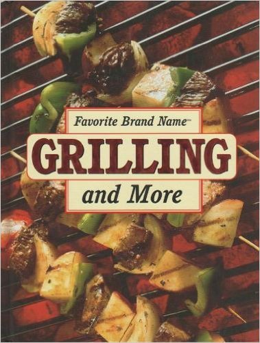 Favorite Brand Name Grilling and More: COOKBOOK}