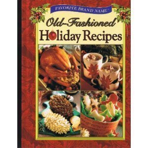 Favorite Brand Name Old-Fashioned Holiday Recipes: Anonymous