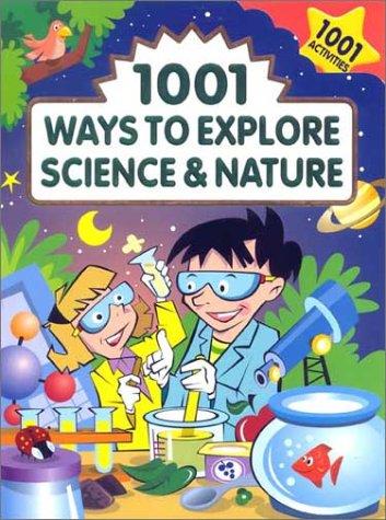 9780785389330: 1001 Ways to Explore Science & Nature