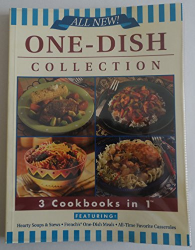 One-Dish Collection - 3 Cookbooks in 1 - Featuring: Hearty Soups & Stews, French's ...