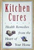 Kitchen Cures- Health Remedies from the Heart: JJ DeSpain; Linnea