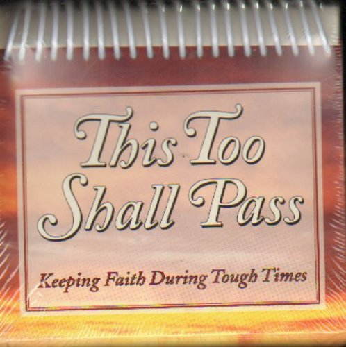 9780785396260: This Too Shall Pass: Keeping Faith During Tough Times