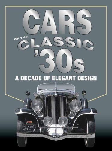 Cars of the Classic 30's a decade of elegant design