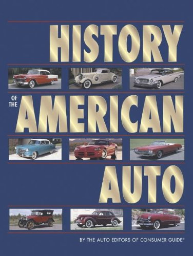 Pil History of the American Auto (0785398740) by The Auto Editors of Consumer Guide